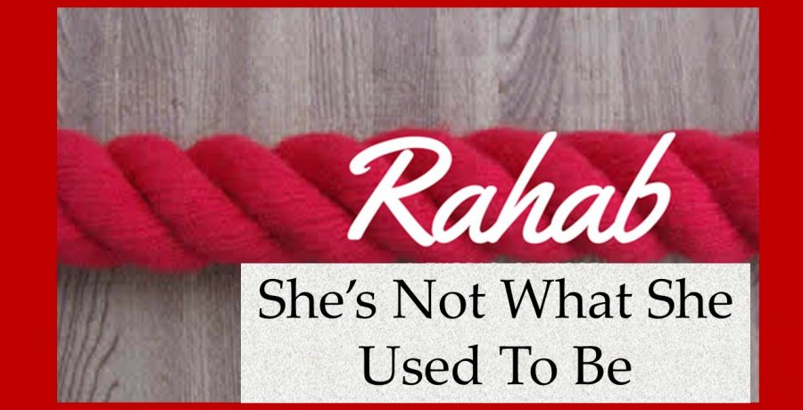 Rahab: She's Not What She Used To Be