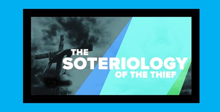 The Soteriology of a Thief