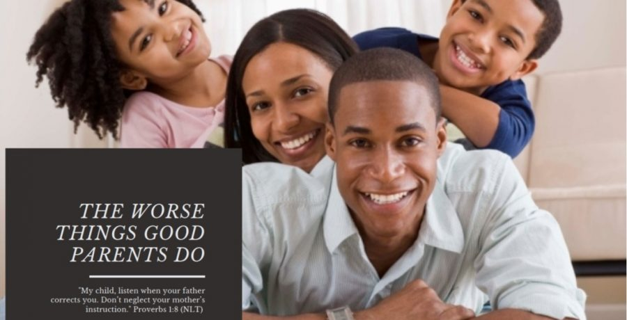 The Worse Things Good Parents Do | Rev. Andra D. Sparks