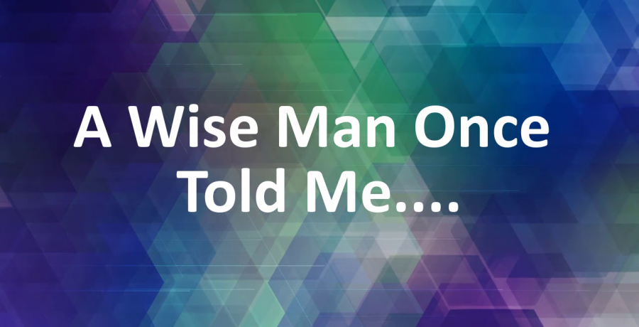A Wise Man Told Me #1 | June 6, 2021